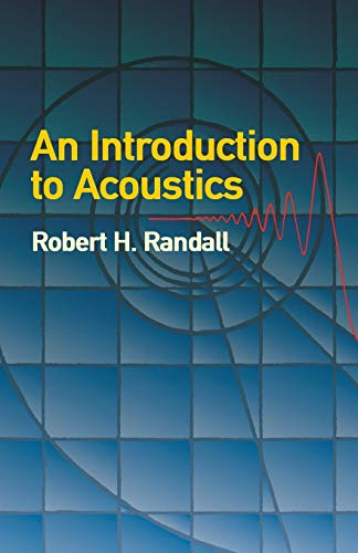 An Introduction to Acoustics (Dover Books on Music)