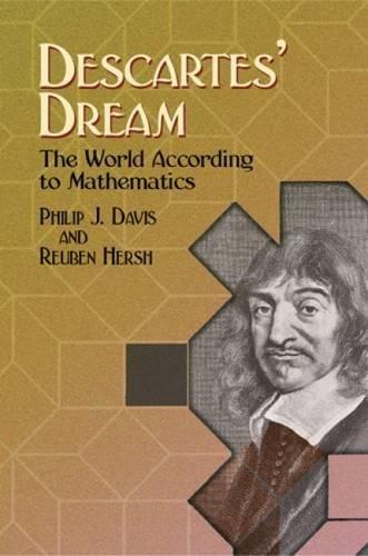 9780486442525: Descartes' Dream: The World According to Mathematics (Dover Books on Mathematics)