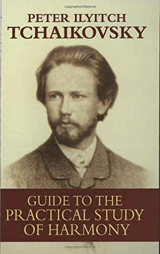 Guide to the Practical Study of Harmony: Tchaikovsky, Peter Ilich/