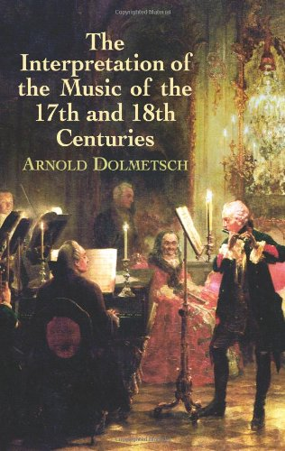 9780486442754: The Interpretation of the Music of the 17th and 18th Centuries (Dover Books on Music)