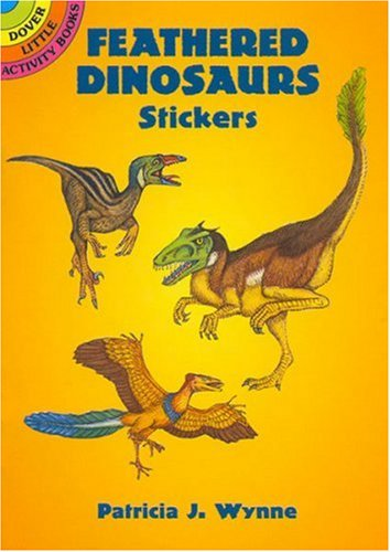Feathered Dinosaurs Stickers (Dover Little Activity Books Stickers): Patricia J. Wynne