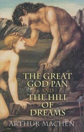 9780486443454: The Great God Pan and The Hill of Dreams