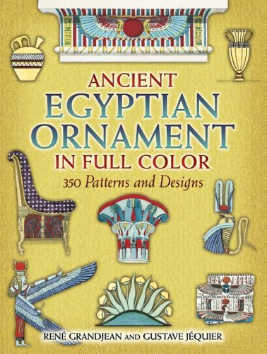 9780486443485: Ancient Egyptian Ornament in Full Color: 350 Patterns and Designs (Dover Pictorial Archives)