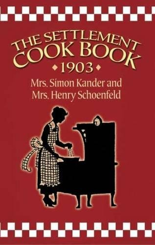 The Settlement Cook Book 1903 (Paperback): Mrs. Simon Kander,