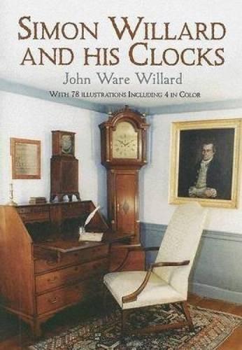 Simon Willard and His Clocks: John Ware Willard