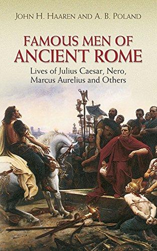 Famous Men of Ancient Rome: Lives of: John H. Haaren,