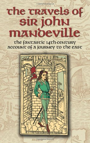 9780486443782: The Travels of Sir John Mandeville: The Fantastic 14th-Century Account of a Journey to the East (Dover Books on Travel, Adventure)