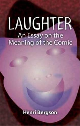 9780486443805: Laughter: An Essay on the Meaning of the Comic (Dover Books on Western Philosophy)