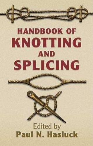 9780486443850: Handbook of Knotting and Splicing (Dover Maritime)