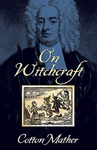 On Witchcraft: Cotton Mather
