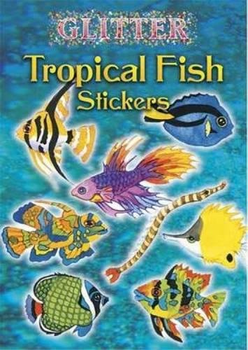 9780486444574: Glitter Tropical Fish Stickers (Dover Little Activity Books Stickers)