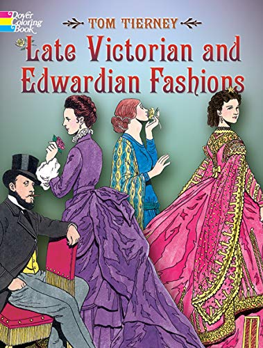 Late Victorian and Edwardian Fashions 9780486444581 From hoop skirts to bustles: a practical book that's also fun to color An era that saw women's fashions go from hoop skirts to softly dr