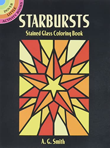 Starbursts Stained Glass Coloring Book (Dover Stained Glass Coloring Book) (0486444600) by [???]