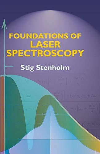 Foundations of Laser Spectroscopy: Stenholm, Stig