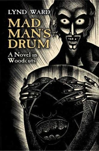 9780486445007: Mad Man's Drum: A Novel in Woodcuts (Dover Fine Art, History of Art)