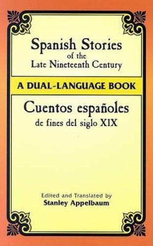 9780486445052: Spanish Stories of the Late Nineteenth Century: A Dual-Language Book (Dover Dual Language Spanish)
