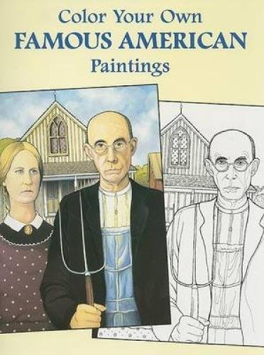 9780486445267: Color Your Own Famous American Paintings (Dover Art Coloring Book)