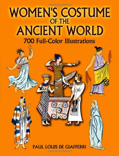 9780486445274: Women's Costume of the Ancient World: 700 Full-Color Illustrations (Dover Fashion and Costumes)