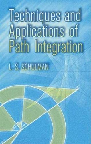 9780486445281: Techniques and Applications of Path Integration (Dover Books on Physics)