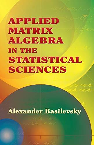 9780486445380: Applied Matrix Algebra in the Statistical Sciences (Dover Books on Mathematics)