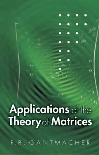 9780486445540: Applications of the Theory of Matrices (Dover Books on Mathematics)