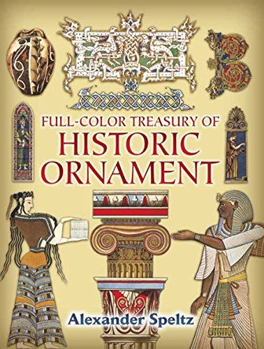 Full-Color Treasury of Historic Ornament (Dover Pictorial: Speltz, Alexander
