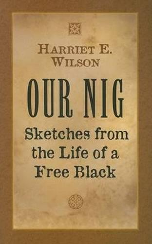 Our Nig: Sketches from the Life of a Free Black