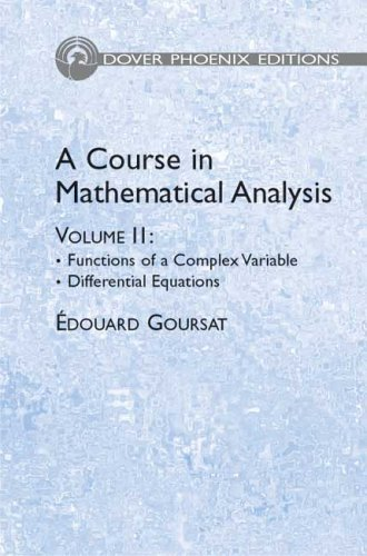9780486446516: A Course in Mathematical Analysis Volume 2: Functions of a Complex Variable; Differential Equations (Dover Books on Mathematics)