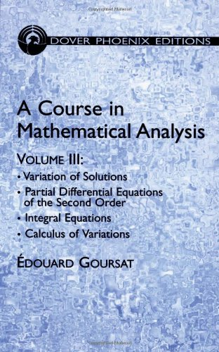 9780486446523: A Course in Mathematical Analysis: Variation of Solutions Partial Differential Equations of the Second Order: 3