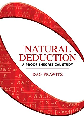 9780486446554: Natural Deduction: A Proof-Theoretical Study (Dover Books on Mathematics)