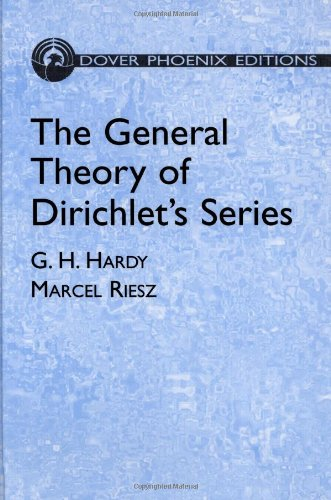 The General Theory of Dirichlet's Series (Dover Books on Mathematics) (0486446573) by G. H. Hardy; Marcel Riesz