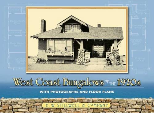 West Coast Bungalows of the 1920s: With Photographs and Floor Plans (Dover Architecture): Stillwell...