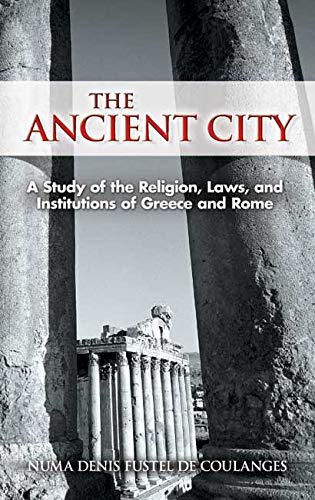 9780486447308: The Ancient City: A Study of the Religion, Laws, and Institutions of Greece and Rome (Dover Books on History, Political and Social Science)