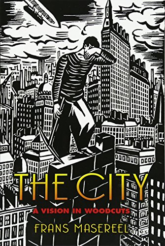 9780486447315: The City: A Vision in Woodcuts