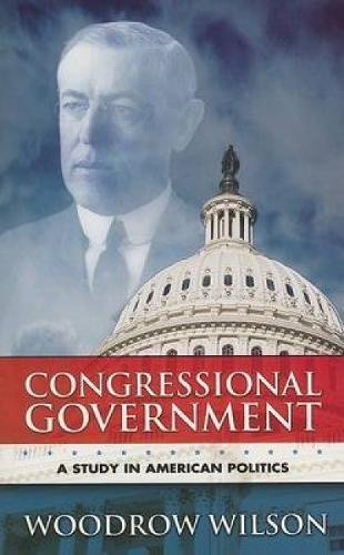 9780486447353: Congressional Government: A Study in American Politics (Dover Books on History, Political and Social Science)