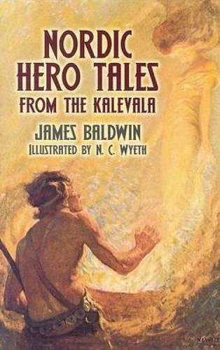 Nordic Hero Tales from the Kalevala (Paperback): James Baldwin