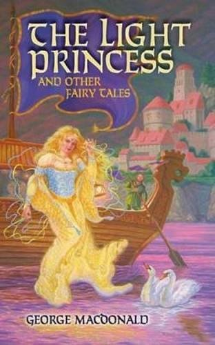 The Light Princess and Other Fairy Tales: George MacDonald