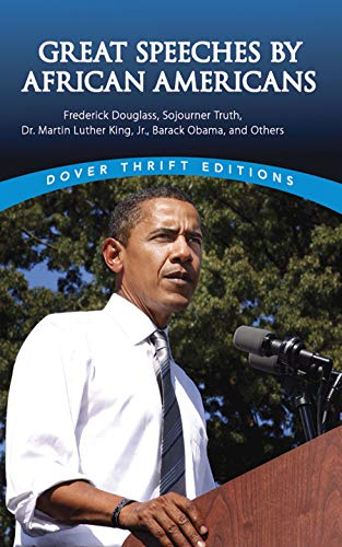 9780486447612: Great Speeches by African Americans: Frederick Douglass, Sojourner Truth, Dr. Martin Luther King, Jr., Barack Obama, And Others