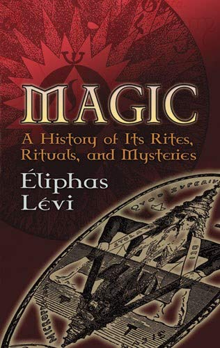 9780486447667: Magic: A History of Its Rites, Rituals, and Mysteries (Dover Occult)