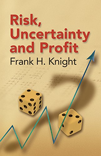 Risk, Uncertainty and Profit: Knight, Frank H.