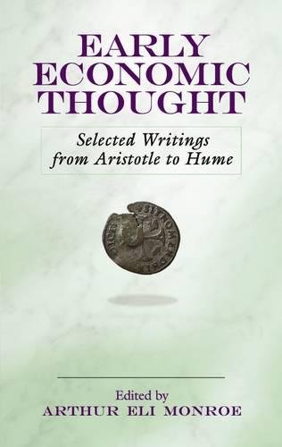 EARLY ECONOMIC THOUGHT: Selected Writings from Aristotle: Edited by ARTHUR
