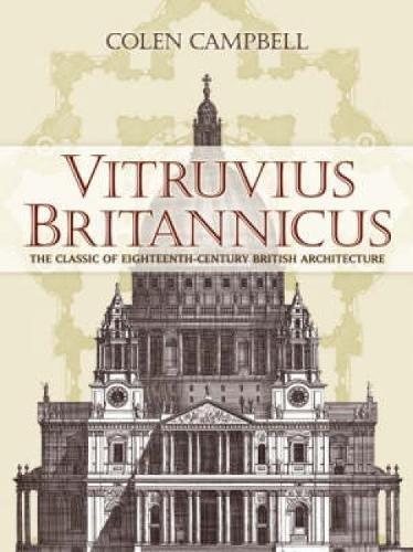 9780486447995: Vitruvius Britannicus: The Classic of Eighteenth-Century British Architecture (Dover Architecture)