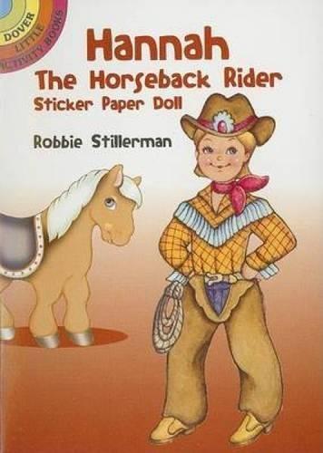 Hannah the Horseback Rider Sticker Paper Doll (Dover Little Activity Books Paper Dolls): Robbie ...