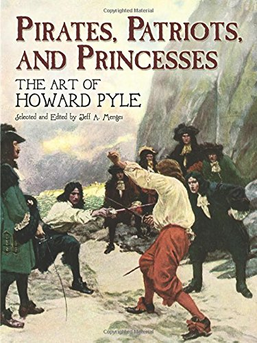 9780486448329: Pirates, Patriots And Princesses: The Art of Howard Pyle