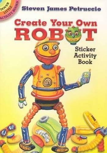 9780486448787: Create Your Own Robot: Sticker Activity Book (Dover Little Activity Books Stickers)