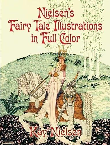 Nielsen's Fairy Tale Illustrations in Full Color: Kay Nielsen