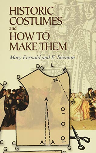 9780486449067: Historic Costumes and How to Make Them (Dover Fashion and Costumes)