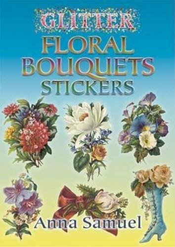 9780486449203: Glitter Floral Bouquets Stickers