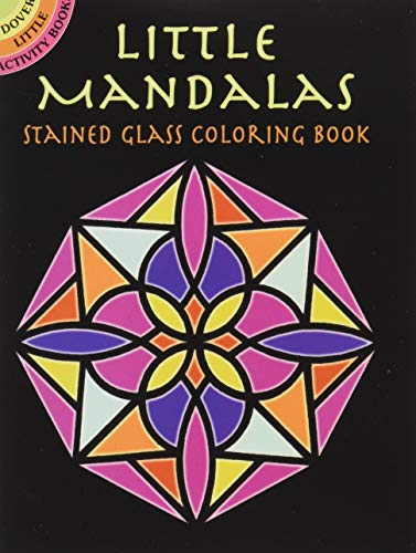LITTLE MANDALAS STAINED GLASS COLORING BOOK: Dover Book Editors