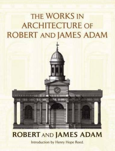 9780486449661: The Works in Architecture of Robert and James Adam (Dover Architecture)